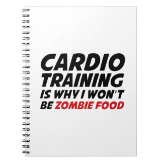Cardio Training Is Why I Wont Be Zombie Food Spiral Notebook