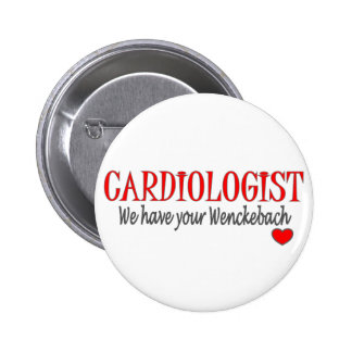 Cardiologist Wenckebach Funny T-shirt & Gifts 2 Inch Round Button