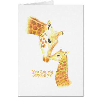 """Cards. Giraffe and baby with """"You are my Sunshine Card"""