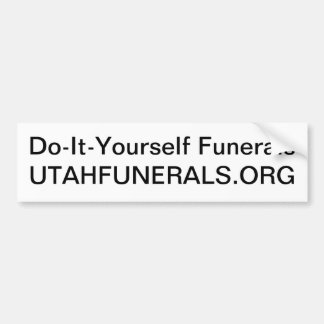 Care for your dead without a mortician bumper sticker