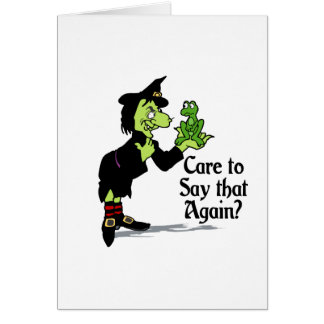 Care to say that again card