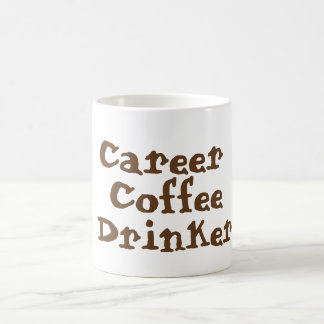Career Coffee Drinker Mug