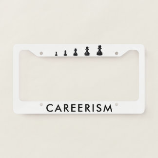 Careerism Funny customizable License Plate Frame