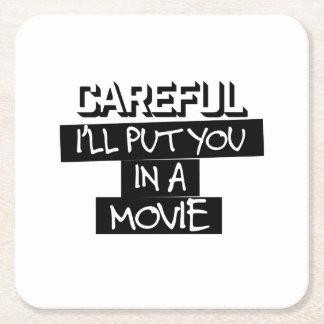 Careful, I'll Put You In A Movie Coaster