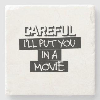 Careful, I'll Put You In A Movie Stone Coaster