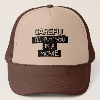 Careful, I'll Put You In A Movie Trucker Hat