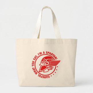 Careful what you say I'm a spartan Jumbo Tote Bag