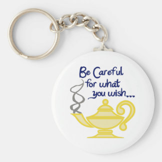 CAREFUL WHAT YOU WISH KEYCHAIN