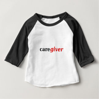 Caregivers are the best! baby T-Shirt