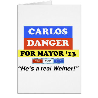 Carlos Danger For NYC Mayor He's A Real Weiner Card
