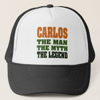 Carlos - the Man, the Myth, the Legend Trucker Hat
