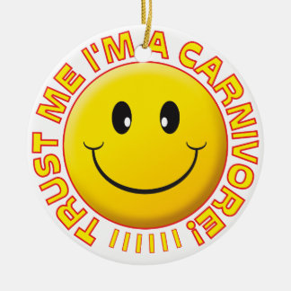 Carnivore Trust Me Smile Ceramic Ornament