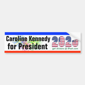 CAROLINE KENNEDY FOR PRESIDENT 2020 bumpersticker Bumper Sticker