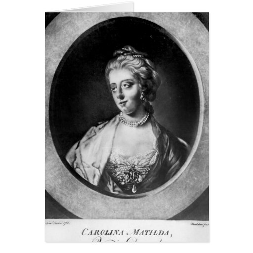 Caroline Matilda, Queen of Denmark and Norway Greeting Card
