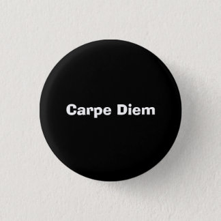 Carpe Diem 1 Inch Round Button