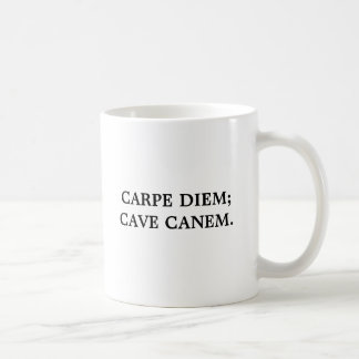 """CARPE DIEM; CAVE CANEM. """"Sieze the day; beware of  Basic White Mug"""