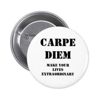 Carpe diem, Make your lives extraordinary 2 Inch Round Button