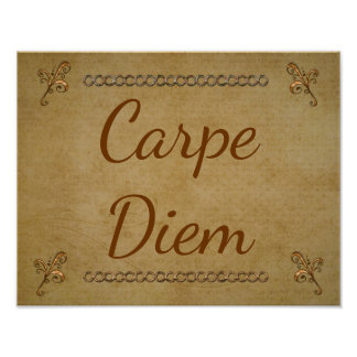 Carpe Diem --Poster Print