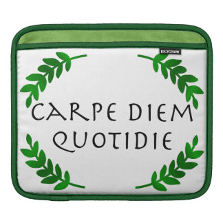Carpe Diem Quotidie - Seize the day, every day iPad Sleeve