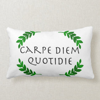 Carpe Diem Quotidie - Seize the day, every day Lumbar Pillow