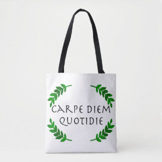 Carpe Diem Quotidie - Seize the day, every day Tote Bag