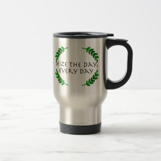 Carpe Diem Quotidie - Seize the day, every day Travel Mug
