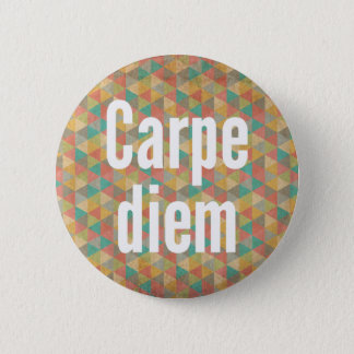 Carpe diem, Seize the day, Colourful Pattern 2 Inch Round Button