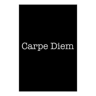 Carpe Diem Seize the Day Quote - Quotes Poster