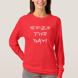 Carpe diem  Seize the day T-Shirt
