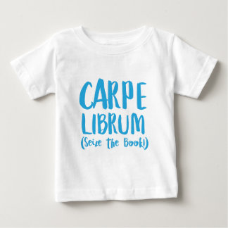 carpe librum (seize the book) baby T-Shirt