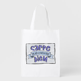Carpe the heck outta your diem Reusable Bag