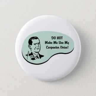 Carpenter Voice 2 Inch Round Button