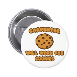 Carpenter .. Will Work for Cookies 2 Inch Round Button