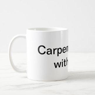 carpenters do it coffee mug