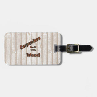 Carpenters Do It with Wood Bag Tag