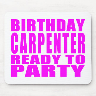 Carpenters Pink Birthday Carpenter Ready 2 Party Mouse Pad