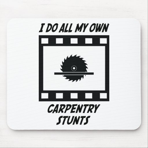 Carpentry Stunts Mouse Pads