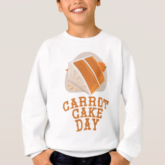 Carrot Cake Day - Appreciation Day Sweatshirt
