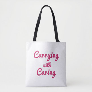 Carrying with Caring Tote Bag