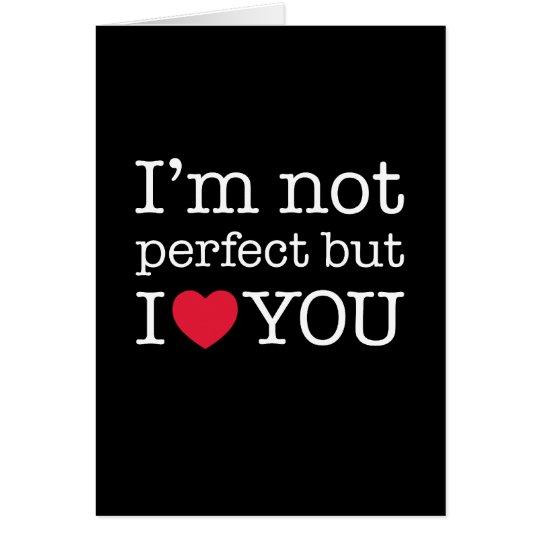 Carte Je ne suis pas parfait mais je t'aime