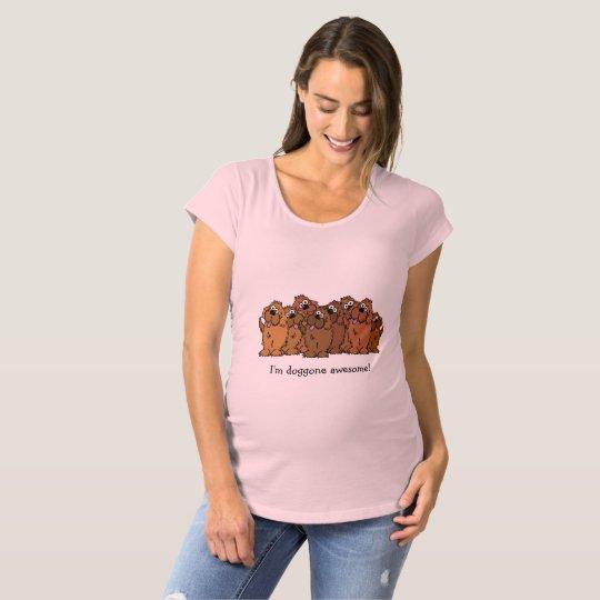 """Cartoon dog, """"I'm doggone awesome!"""" Maternity T-Shirt"""