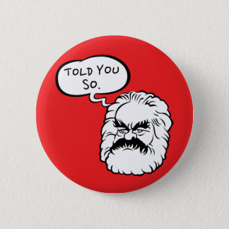 Cartoon Marx I Told You So Button (Red)