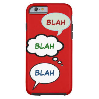 cartoon speech balloons with BLAH Tough iPhone 6 Case
