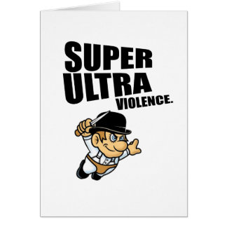 cartoon super Ultra violence Card