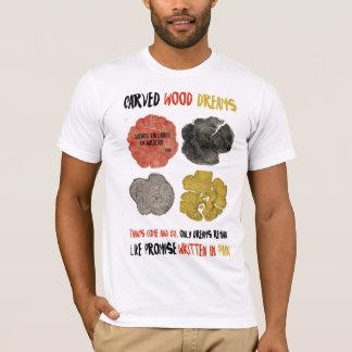 Carved wood dreams (CB-man) T-Shirt