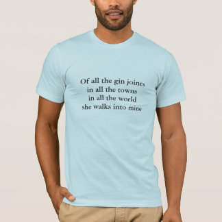 CASABLANCA OF ALL THE GIN... T-SHIRT