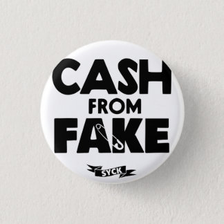 CASH from FAKE. 1 Inch Round Button