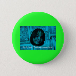 Cash Lover (Plastic Also Acceptable) Money Face 2 Inch Round Button