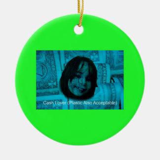 Cash Lover (Plastic Also Acceptable) Money Face Ceramic Ornament