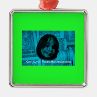 Cash Lover (Plastic Also Acceptable) Money Face Metal Ornament